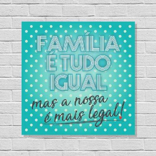 Foto destaque - Placa Família é tudo igual mas a nossa é mais legal